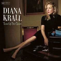 Diana Krall: Turn Up the Quiet - Diana Krall, piano & vocals. Christian McBride, bass. Stuart Duncan, fiddle. - Daedalus Books Online