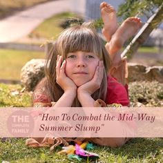 The Complete Family : How To Combat The Mid-Way Summer Slump