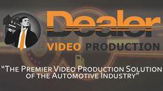Dealer Video Production Is The Best Agency For Car Dealerships - 2017 De...