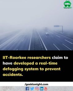 The Indian Institute of Technology Roorkee has developed a system to facilitate smooth driving and minimise accidents in foggy weather conditions. A team of researchers at the premier institute has developed an efficient architecture and algorithm to enable better driving experience in low visibility conditions said an IIT-Roorkee press release. Hundreds of road accidents are caused due to fog every year. The research has been published in the journal IEEE (Institute of Electrical and… Press Release, Weather Conditions, A Team, Smooth, Journal, Indian, Technology, Architecture, Instagram