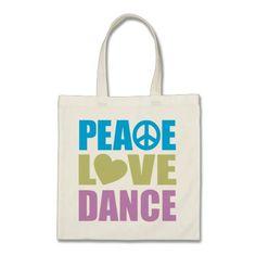 Peace Love Dance Tote Bag