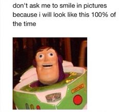 Don't ask me to smile