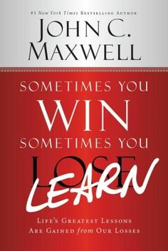 Sometimes+You+Win--Sometimes+You+Learn:+Life's+Greatest+Lessons+Are+Gained+from+Our+Losses