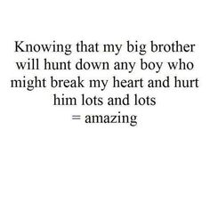 Yep  I for sure know that my brother will.....