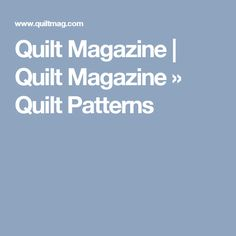Quilt Magazine | Quilt Magazine » Quilt Patterns