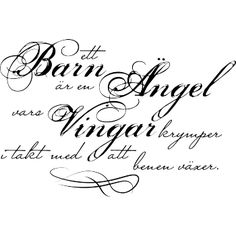 Väggord: Ett barn är en ängel vars vingar krymper i takt med att benen växer