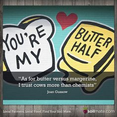 We trust cows more too! Butter also just tastes better, especially on fresh, still warm bread! What's your take? Butter or margarine? #buttertastesbetter
