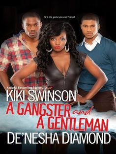 A Gangster and a Gentleman by De'nesha Diamond - Available through #overdrive
