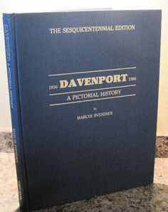 Davenport Iowa Pictorial History Limited First Edition #417 of 3000 Book.   Purchase at www.BooksBySam.com