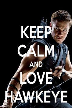 Keep Calm and Love Hawkeye <3