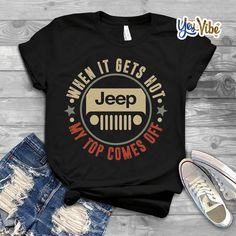 When it gets hot my top comes off Jeep T-Shirt, Jeep tshirt wrangler accessories woman clothing When it gets hot my top comes off Jeep T-Shirt, Jeep tshirt - Office Tee Wrangler Jeep, Jeep Jk, Jeep Truck, Jeep Gear, Jeep Wranglers, Jeep Shirts, Jeep Wrangler Accessories, Jeep Accessories, Jeep Clothing