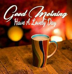 Lovely Day Good Morning Coffee Image good morning good morning quotes good morning sayings good morning images good morning image quotes good morning coffee quotes morning coffee images Good Morning Wife, Good Morning Texts, Good Morning World, Good Morning Messages, Good Morning Greetings, Morning Wish, Good Morning Quotes, Gd Morning, Morning Sayings