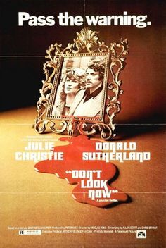 Don't Look Now (1973) by Nicolas Roeg with Julie Christie, Donald Sutherland