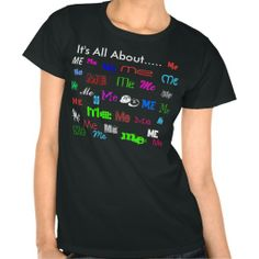 It's All About Me Tee #funny #ego #egotistical #t-shirt
