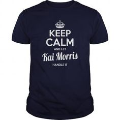 Kai Morris Shirts keep calm and let Kai Morris handle it Kai Morris Tshirts Kai Morris T-Shirts Name shirts Kai Morris my name Kai Morris guys ladies tees Hoodie Sweat Vneck Shirt for Kai Morris LIMITED TIME ONLY. ORDER NOW if you like, Item Not Sold Anywhere Else. Amazing for you or gift for your family members and your friends. Thank you! #Alaskan #Klee #Kai #dog