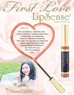 Introducing a beautiful new ‪#‎LipSense‬ shade, First Love, designed by Make It Mine winner and Independent Distributor Wika Linata of SeneGence Indonesia!  First Love is a matte nude-pink color, and will look beautiful on all skin tones and ages.