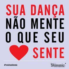 porque a gente dança o que sente...