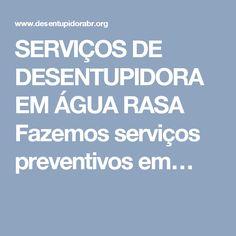 SERVIÇOS DE DESENTUPIDORA EM ÁGUA RASA Fazemos serviços preventivos em…