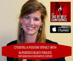 87: Creating A Positive Impact With Alexandra Black Paulick