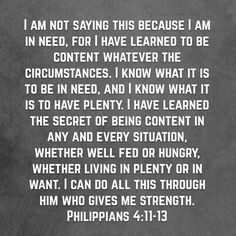 Philippians 4:11-13 Bible Quotes, Me Quotes, Bible Verses, Living He Loved Me, Cool Words, Wise Words, Book Of Philippians, Jesus Paid It All, Jesus Heals