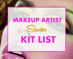 Makeup Artist Starter Kit List ~ Becoming a Makeup Artist