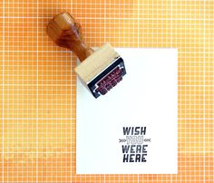 Wish You Were Here Stamp ( http://shop.uncovet.com/wish-you-rubber-stamp?ref=hardpin_type129#utm_campaign=type129_medium=HardPin_source=Pinterest )