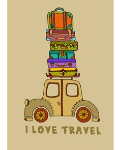 I Love Travel illustration with car and suitcases, road trip! Oh The Places You'll Go, Places To Travel, Travel Things, Travel Stuff, Couple Travel, Fear Of The Unknown, Wanderlust, Travel Bugs, Train Travel