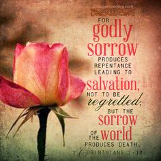 "2 Corinthians 7:10 GODLY SORROW is the key ~~ ""Old Fashion Vintage Farmer's Wife"" ~ Have A Blessed & GOD-filled Day ~"