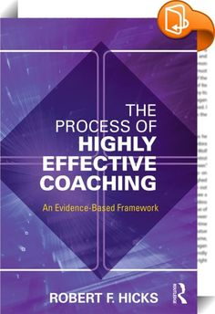 The Process of Highly Effective Coaching    :  The Process of Highly Effective Coaching offers a unique blend of theory and practical methods for conducting effective coaching conversations. It provides an umbrella under which all of the major conceptual models for helping people change can not only coexist but work together. In addition to using this integrative approach, The Process of Highly Effective Coaching presents a framework for conducting coaching conversations and for relati...