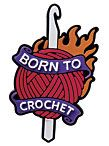 Born To Crochet lol that's me!