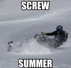 I'm a fat kid and HATE that heat... Give me that snow and 2stroke ANY day⏰❄⛄