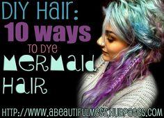 DIY Hair: 10 Ways to Dye Mermaid Hair