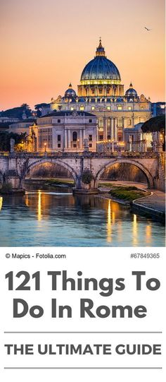 In-depth travel guide to Rome, Italy - learn everything about the best things to do and see, top attractions, tours and day trips from the Eternal City!: