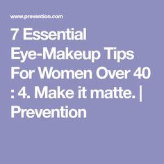 7 Essential Eye-Makeup Tips For Women Over 40 : 4. Make it matte. | Prevention