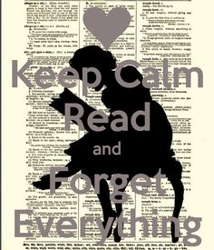 .Keep Calm Read and Forget Everything #Book #quotes