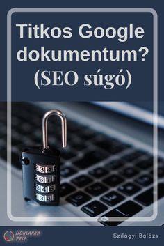Kiszivárgott a titkos dokumentum a Google-től!!!! Így fogsz jobb helyre kerülni a keresőben, olvasd el azonnal! – Vagy ez csak egy átverés…? Microsoft, Seo, Internet, Google