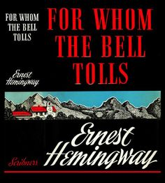 Ernest Hemingway; For Whom the Bell Tolls