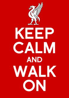 Free Liverpool FC Keep Calm and Walk On iPhone/Android Wallpaper . Liverpool Fc Wallpaper, Liverpool Wallpapers, Liverpool City, Liverpool Football Club, This Is Anfield, Keep Calm Signs, Keep Calm Carry On, You'll Never Walk Alone, Perfection Quotes