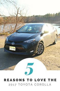 If you're in the market for a new car, check out these 5 Reasons to Love The 2017 Toyota Corolla