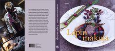 Lapin makuja, tarinoita, ruokaa, ihmisiä, reseptejä ihanasta Lapistamme. Kirja on myös saatavana englanninkielisenä, Taste of Lapland.