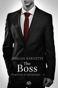 Pouvoirs d'attraction, Tome 1 : The Boss - Livre de Abigail Barnette Romance Authors, Romance Books, Free Books To Read, My Books, Best Seller Libros, Love Stories To Read, Attraction, Store Ads, Lectures