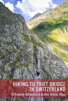 Hiking to Trift Bridge in #Switzerland - A family adventure in the Swiss Alps #myswitzerland