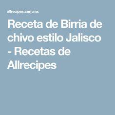Receta de Birria de chivo estilo Jalisco - Recetas de Allrecipes