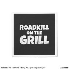 Roadkill on The Grill - BBQ Party Funny