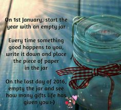 In 2018, starting from 1st January, please collect yøur blessings every day in a jar - and at the end of the year yøu'll be amazed at just høw many gøød things have happened tø yøu!  Ronny Ricky