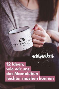 Reduce to the max: 12 Ideen für ein einfacheres Mamaleben #burnout #achtsamkeit #entspannung