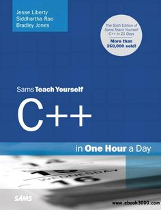 Teach Yourself C++ in One Hour a Day, 6 Ed - Free eBooks Download