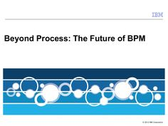 #IBMImpact Video chat: Future of #BPM by Ryan Boyles via Slideshare