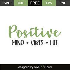 Positive Mind, Positive Attitude, Positive Quotes, Strong Quotes, Attitude Quotes, Cricut Air, Cricut Vinyl, Cricut Svg Files Free, Cricut Tutorials