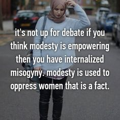 Modesty is misogynistic
